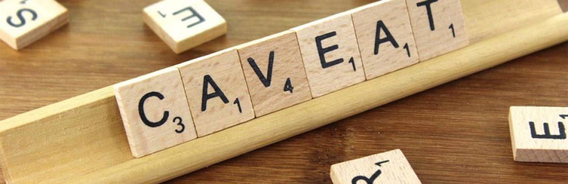 Caveats – Learn how they can protect you